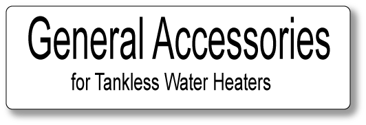 Accessories for tankless water heater